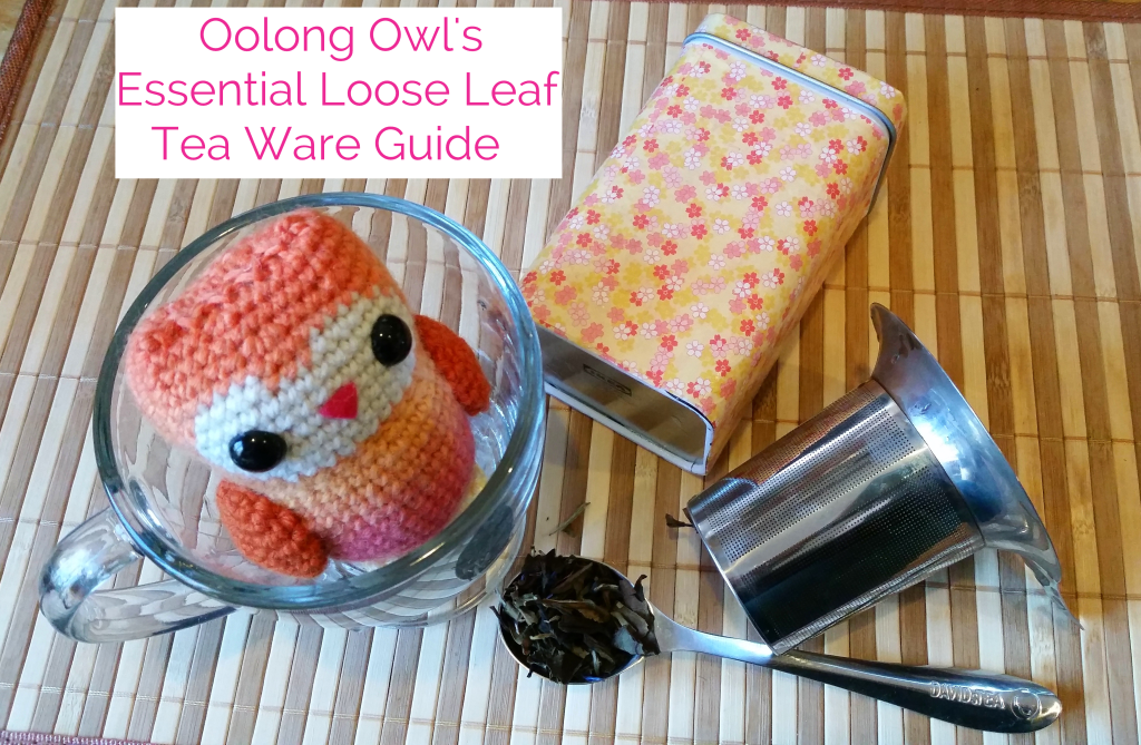 Essential loose leaf tea ware guide - Oolong Owl